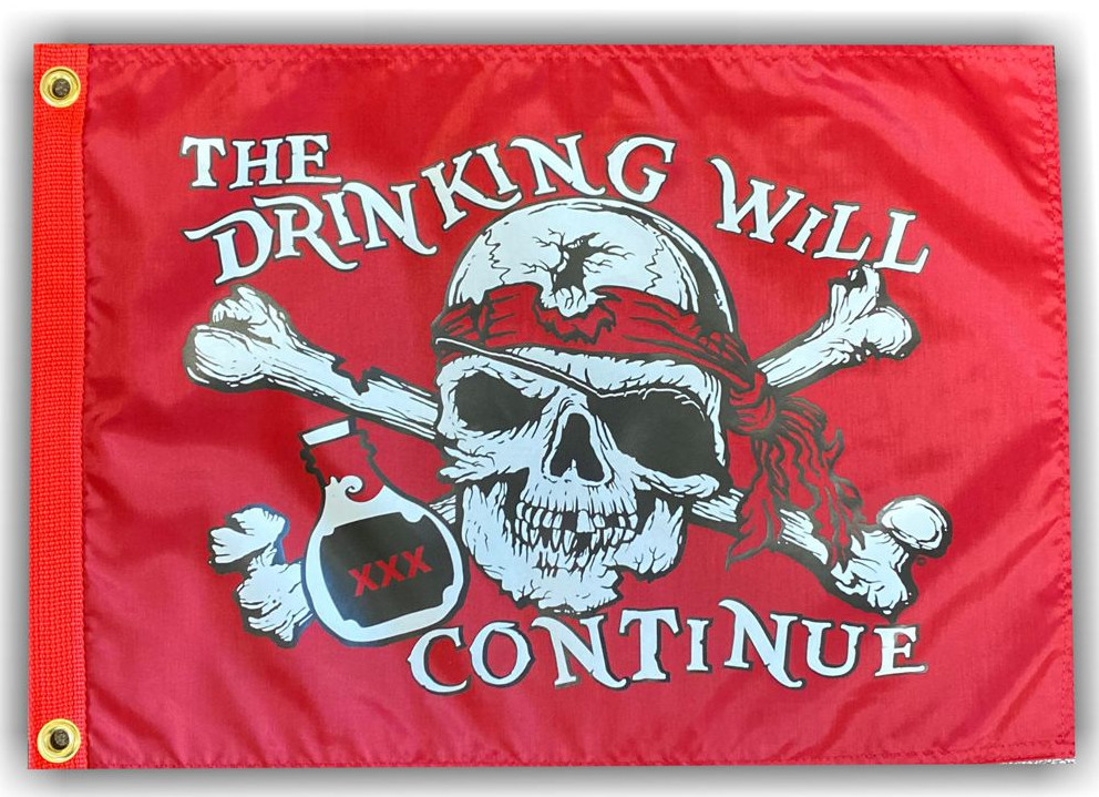 The drinking will continue atv flag